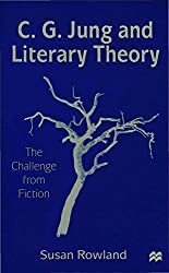 C G Jung and Literary Theory (Challenge from Fiction) by Susan (Senior Lecturer in Engli Rowland (1999-04-26)