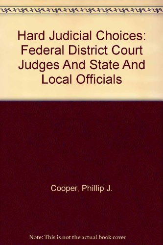 Hard Judicial Choices: Federal District Court Judges And State And Local Officials