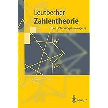 Zahlentheorie: Eine Einführung in die Algebra (Springer-Lehrbuch)