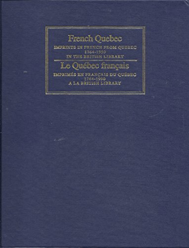 french-quebec-v-2-imprints-in-french-from-quebec-1764-1990-in-the-british-library