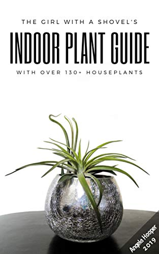 The Girl with a Shovel: Indoor Plant Guide (A-Z) (English Edition)