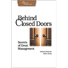 Behind Closed Doors: Secrets of Great Management (Pragmatic Programmers)