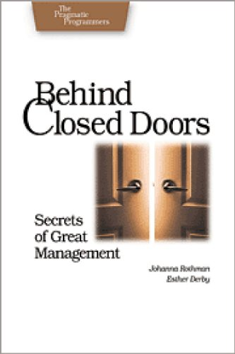 Behind Closed Doors: Secrets of Great Management: Secrets of Great Managment (Pragmatic Programmers) por Johanna Rothman