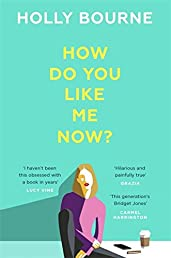 How Do You Like Me Now?: The Must Read Book of 2018