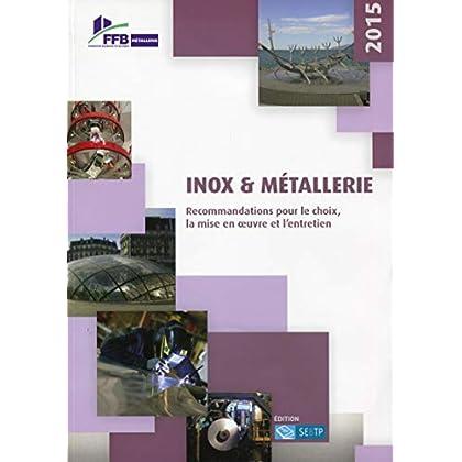 Inox et métallerie: Recommandations pour le choix, la mise en oeuvre et l'entretien.