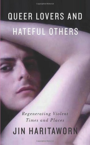 Queer Lovers and Hateful Others: Regenerating Violent Times and Places (Decolonial Studies, Postcolonial Horizons)