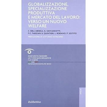 Globalizzazione, Specializzazione Produttiva E Mercato Del Lavoro: Verso Un Nuovo Welfare