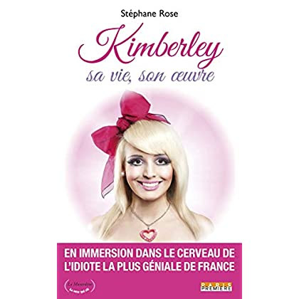 Kimberley - Sa vie, son oeuvre