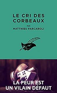 Le Cri des corbeaux par Matthieu Parcaroli