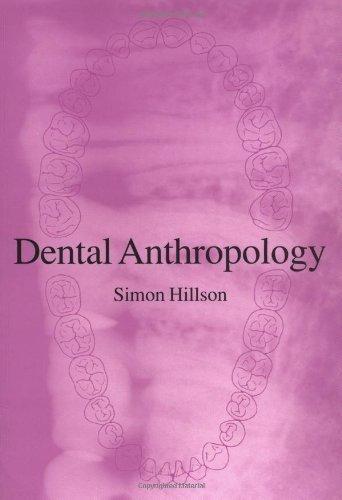 Dental Anthropology by Hillson, Simon (1996) Paperback