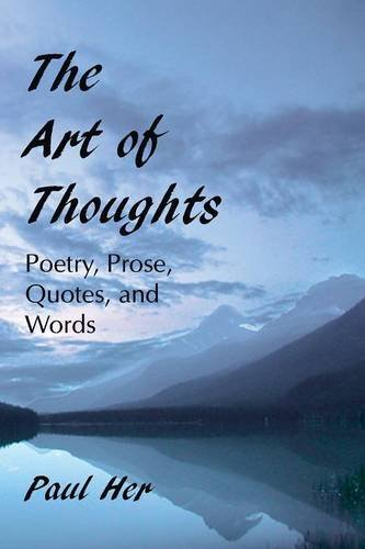The Art of Thoughts - Poetry, Prose, Quotes, and Words por Paul Her