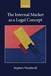 The Internal Market as a Legal Concept (Collected Courses of the Academy of European Law)