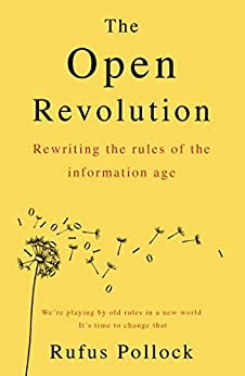 The Open Revolution: Rewriting the rules of the information age (English Edition) par [Pollock, Rufus]