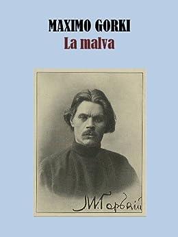 LA MALVA de [GORKI, MAXIMO]