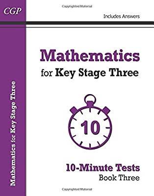 Mathematics for KS3: 10-Minute Tests - Book 3 (including Answers) (CGP KS3 Maths) by Coordination Group Publications Ltd (CGP)