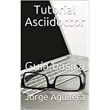 Tutorial Asciidoctor: Guía básica (Spanish Edition)