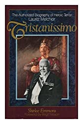 Tristanissimo: The Authorized Biography of Heroic Tenor Lauritz Melchior