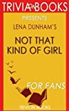 Trivia: Not That Kind of Girl by Lena Dunham