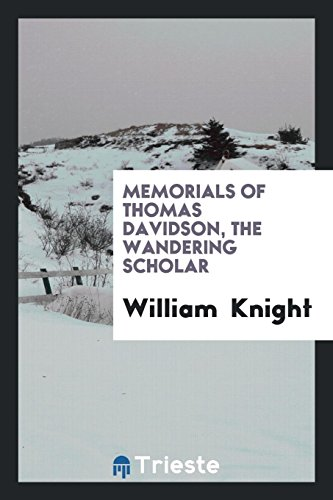 Memorials of Thomas Davidson, the wandering scholar