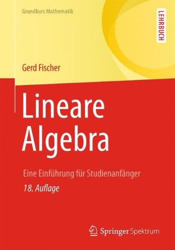 Lineare Algebra: Eine Einführung für Studienanfänger (Grundkurs Mathematik)