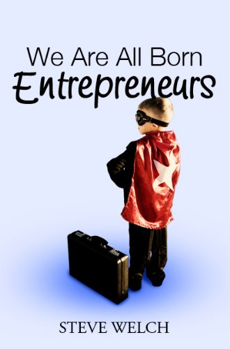 We Are All Born Entrepreneurs