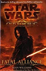 Star Wars: Fatal Alliance: The Old Republic (Star Wars the Old Republic) by Sean Williams (2010-07-23)