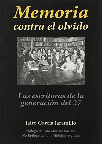 MEMORIA CONTRA EL OLVIDO: LAS ESCRITORAS DE LA GENERACION