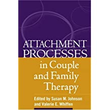 Attachment Processes in Couple and Family Therapy (2005-12-15)