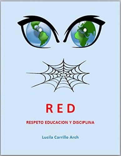 RED: Respeto, Educaciòn y Disciplina por Lucila Carrillo y Arch
