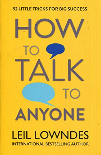 How to Talk to Anyone: 92 LITTLE TRICKS FOR BIG SUCCESS (Talk-text-f)