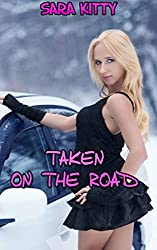 Taken On The Road (She's All His Book 5)