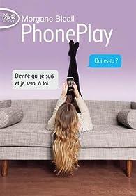 PhonePlay par Morgane Bicail