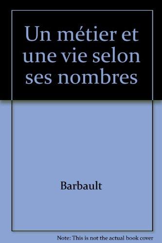 Un métier et une vie selon ses nombres par Barbault