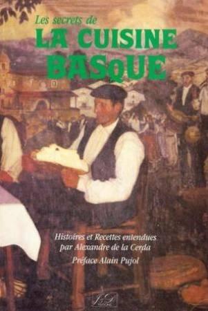 Les secrets de La Cuisine Basque par Alexandre de la Cerda