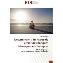 Déterminants du risque de crédit des Banques islamiques et classiques: Etude empirique sur les Banques de 14 pays du monde (Omn.Univ.Europ.)
