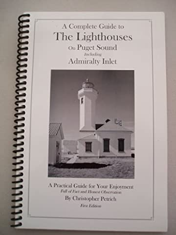A Complete Guide to the Lighthouses on Puget Sound :