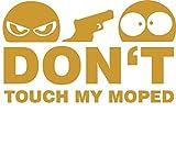 Don't Touch My Moped Aufkleber Sticker JDM Motorrad goldca. 11x7 cm Fun Simson Bike Biker