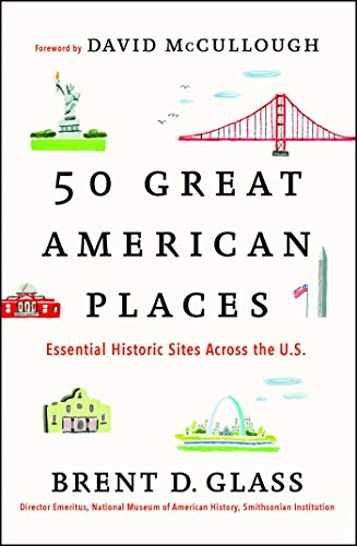 50 Great American Places: Essential Historic Sites Across the U.S. (English Edition)