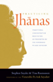 Practicing the Jhanas: Traditional Concentration Meditation as Presented by the Venerable Pa Auk Sayadaw