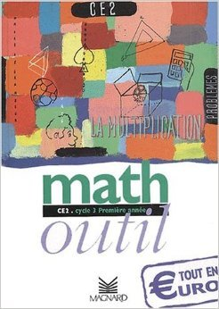 Math CE2 Outil de Alain Charles,Laurent Clécy,Bernard Séménadisse ( 16 février 2001 )