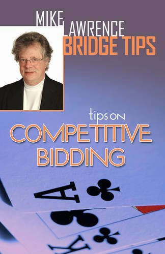 Tips on Competitive Bidding (Mike Lawrence Bridge Tips) (Mike Lawrence Bridge)
