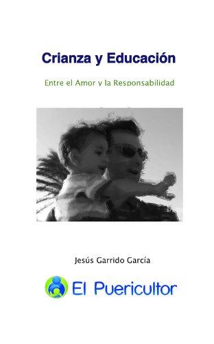 Descargar Libro Crianza y Educación: Entre el amor y la responsabilidad de Jesús Garrido García
