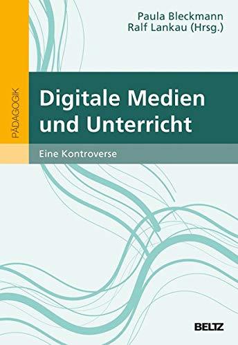 Digitale Medien und Unterricht: Eine Kontroverse