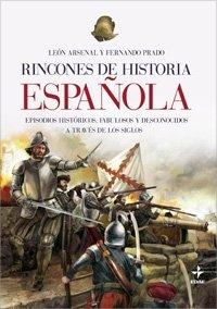 Rincones de historia española por León Arsenal, Fernando Prado Pardo-Manuel de Villena