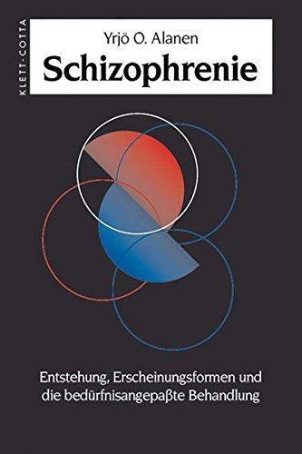 Schizophrenie: Entstehung, Erscheinungsformen und die bedürfnisangepasste Behandlung