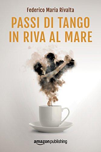Passi di tango in riva al mare (Riccardo Ranieri's Series Vol. 4) Passi di tango in riva al mare (Riccardo Ranieri's Series Vol. 4) 41eCHQ7rNgL