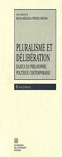 Pluralisme et délibération. Enjeux en philosophie politique contemporaine par Koula Mellos (sous la direction de)