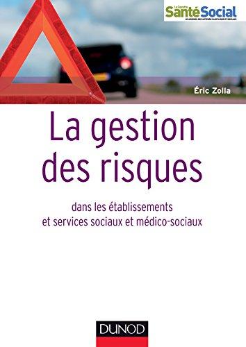 Livre La gestion des risques dans les établissements et services sociaux et médico-sociaux (Guides Santé Social - 3) pdf