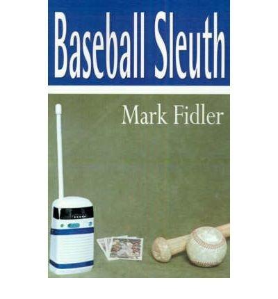 [(Baseball Sleuth)] [ By (author) Mark Fidler ] [October, 2000]