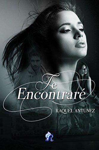 Te encontraré (Romantic Ediciones) por Raquel Antúnez